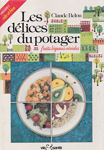 9782857431589: LES DELICES DU POTAGER