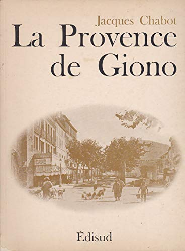 La Provence de Giono (French Edition) (2857440804) by Jacques Chabot