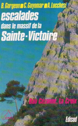 9782857441427: Escalade a sainte-victoire : bau Cézanne, la croix