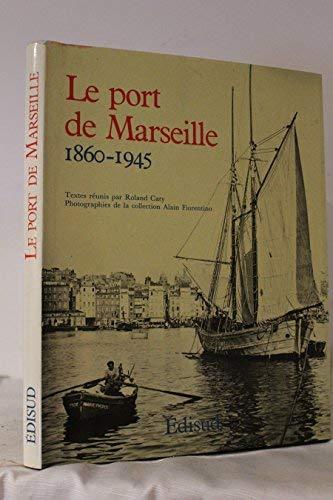 9782857441953: Le Port de Marseille: 1860-1945 (French Edition)