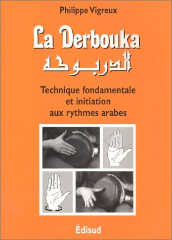 9782857442295: La Derbouka : Technique fondamentale et initiation aux rythmes arabes