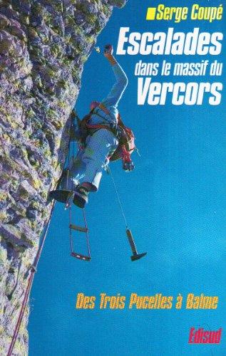 9782857442448: Escalades dans le massif du Vercors. Des Trois Pucelles...