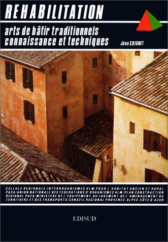 9782857442523: Réhabilitation, arts de bâtir traditionnels, connaisssances et techniques