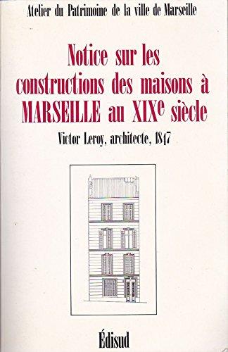 9782857443360: Notices sur les constructions des maisons à Marseille au XIXe siècle