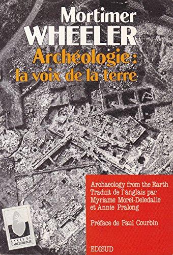 9782857444305: Archéologie, la voix de la terre