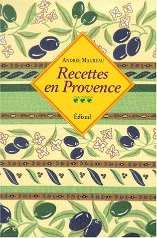 9782857445623: Recettes en Provence