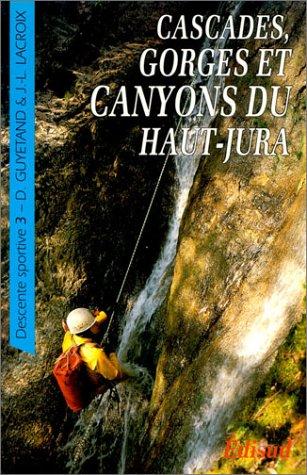 9782857445906: Cascades, gorges et canyons du Haut-Jura