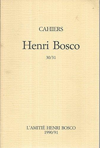 Cahiers henri bosco 30/31: Amitié Henri Bosco