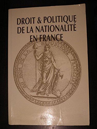 Droit et politique de la nationalité en France depuis les années: André-Clément ...