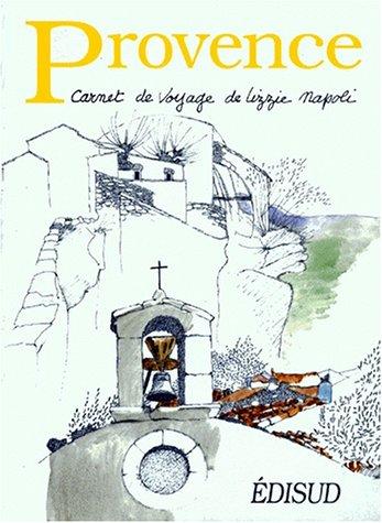 Provence : Carnet de voyage: Lizzie Napoli