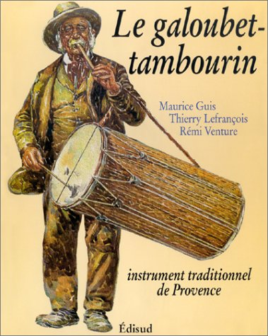 9782857446873: Le galoubet-tambourin. Instrument traditionnel de Provence