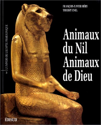 Animaux du Nil, Animaux de Dieu: H�ry, Fran�ois-Xavier ; Enel, Thierry