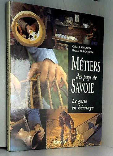 Métiers des Pays de Savoie : le geste en héritage: Auboiron, Bruno