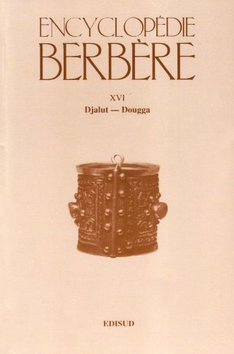 Encyclopédie berbère /16 De Djalut à Dougga De Djalut à Dougga: ...