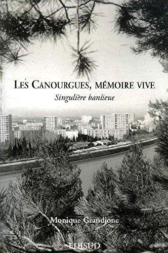 9782857448358: Les Canourgues, memoire vive: Singuliere banlieue (French Edition)