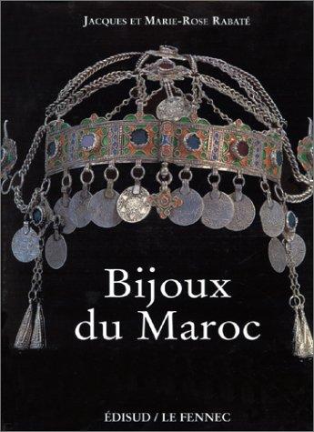 9782857448648: Bijoux du Maroc. Tome 1, Du Haut-Atlas à la vallée du Draa
