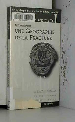 9782857448778: Méditerranée, une géographie de la fracture (Encyclopédie de la Méditerranée) (French Edition)