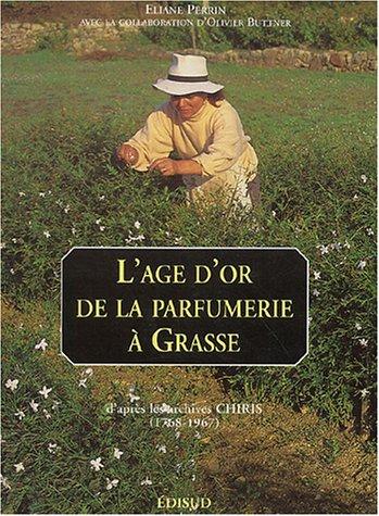 L'ÂGE D'OR DE LA PARFUMERIE À GRASSE: PERRIN ELIANE