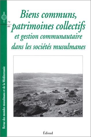 Biens communs, patrimoines collectifs et gestions communautaire: Sylvie Denoix