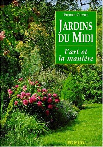Jardins du Midi L'art et la manière: Pierre Cuche