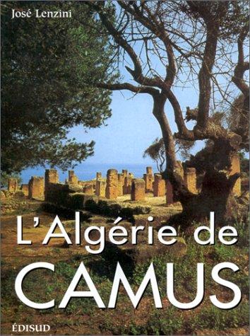L'Algérie de Camus: Lenzini, José