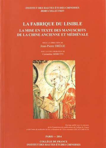 9782857570738: La fabrique du lisible : La mise en texte des manuscrits de la Chine ancienne et médiévale
