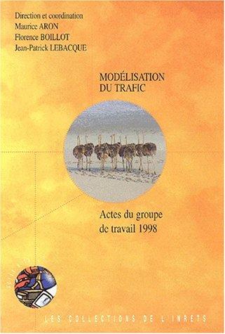 9782857825500: Modélisation du trafic actes du groupede travail 1998 rapport inrets 78