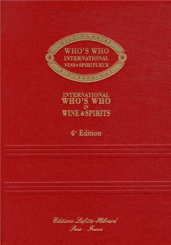 Who`s Who International Vins & Spiritueux. International Who`s Who in Wine & Spirits. 4e édition....
