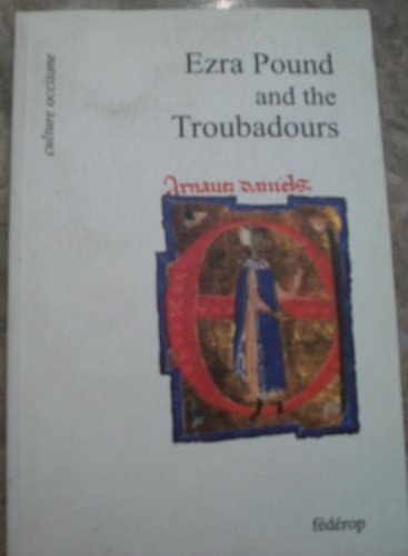 9782857921202: Ezra Pound and the troubadours: Selected papers from the Ezra Pound conference, Brantôme, France, 1995 (Culture occitane)