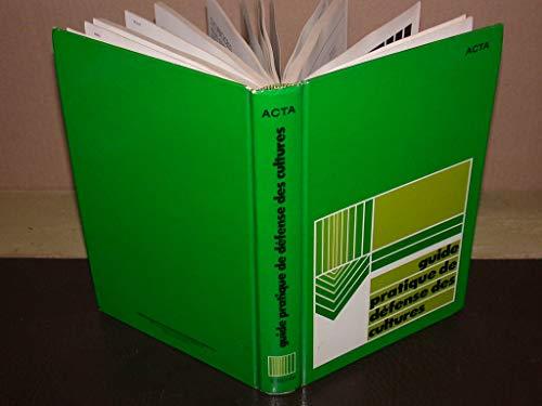 9782857940074: Guide pratique de défense des cultures : Reconnaissance des ennemis, notions de protection des cultures
