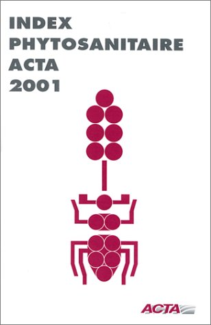 Index phytosanitaire ACTA : Edition 2001: ACTA