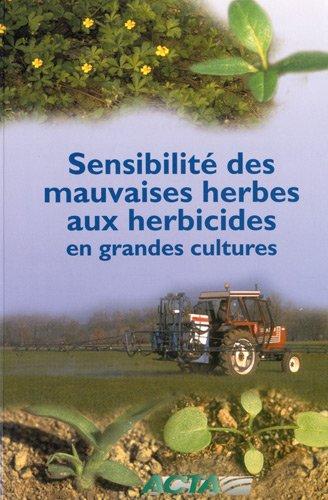 9782857942139: Sensibilit� des mauvaises herbes aux herbicides en grandes cultures
