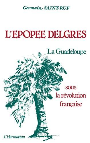 9782858020461: L'Epop�e Delgres : La Guadeloupe sous la R�volution fran�aise, 1789-1802
