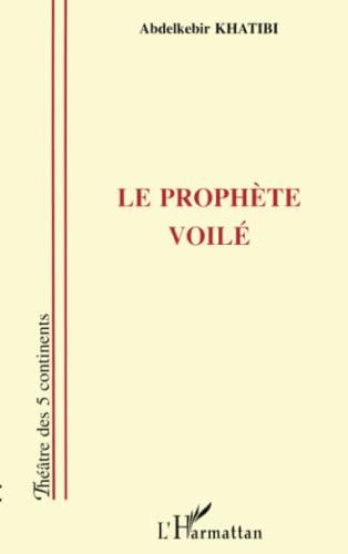 9782858020881: Le prophète voilé: Théâtre