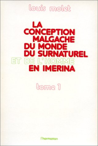 9782858020898: La conception malgache du monde, du surnaturel et de l'homme en Imerina