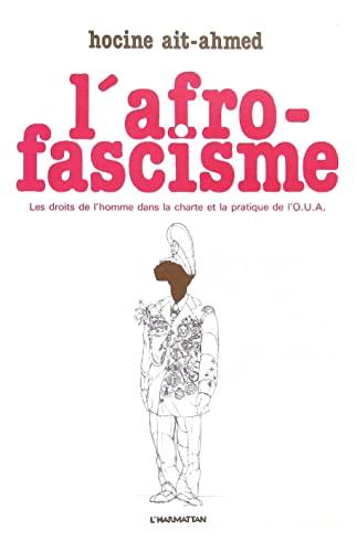 L'afro-fascisme: Les droits de l'homme dans la: Hocine Ait Ahmed