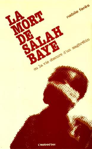 9782858021475: La mort de Salah Baye, ou, La vie obscure d'un Maghrébin: Récit (French Edition)