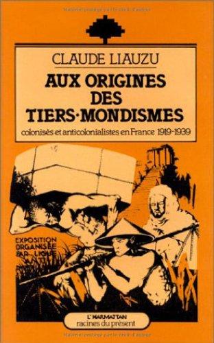 9782858022328: Aux origines des tiers-mondismes: Colonisés et anticolonialistes en France (1919-1939)