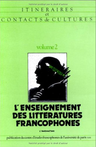9782858022359: L'Enseignement des litteratures francophones (Itineraires et contacts de cultures) (French Edition)