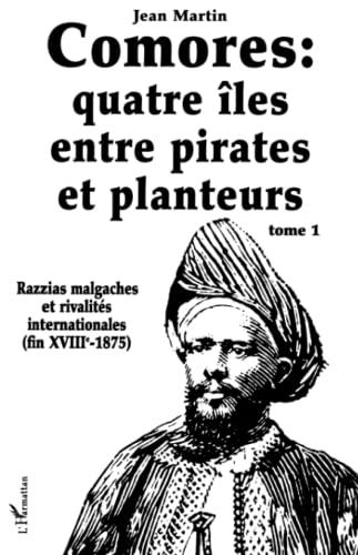 9782858022625: Comores, quatre îles entre pirates et planteurs, tome 1 : Razzias malgaches et rivalités internationales