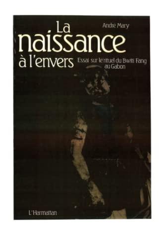 9782858023042: La naissance a l'envers: Essai sur le rituel du bwiti Fang au Gabon (French Edition)