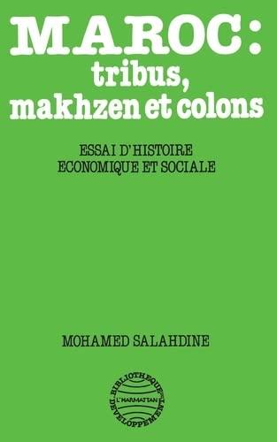 9782858025251: Maroc : tribus, makhzen et colons. Essai d'histoire économique et sociale