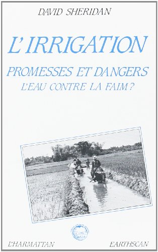 L'irrigation promesses et dangers (9782858025770) by [???]
