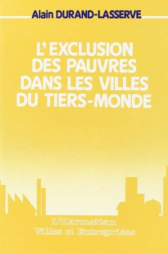 L'exclusion des pauvres dans les villes du: A. Durand-Laserve