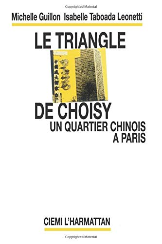 9782858026630: Le Triangle de Choisy : un quartier chinois à Paris