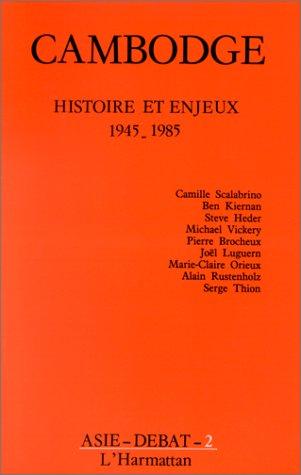 9782858026715: Cambodge: Histoire et enjeux : 1945-1985 (Asie-débat) (French Edition)
