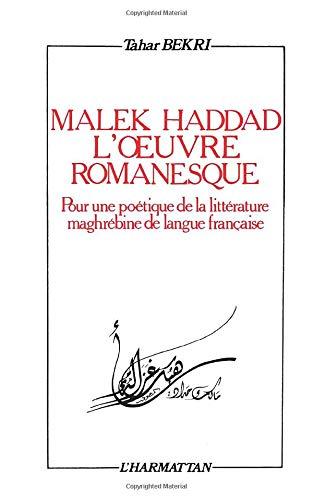 9782858026784: Malek Haddad, l'oeuvre romanesque : pour une po�tique de la litt�rature maghr�bine de langue fran�aise