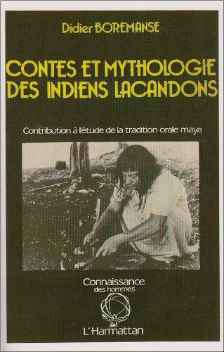 Contes et mythologie des Indiens lacandons: Didier Boremanse