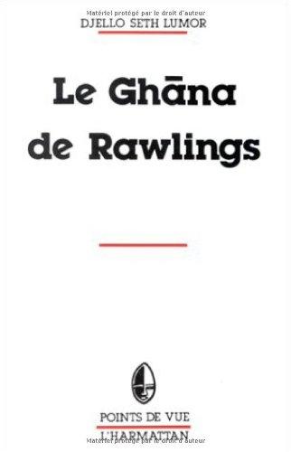 Le Ghana de Rawlings à travers la: Djello Seth Lumor