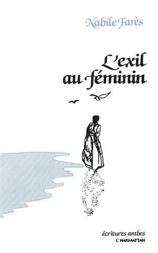 9782858027415: L'exil au féminin: Poème d'Orient et d'Occident (Ecritures arabes) (French Edition)